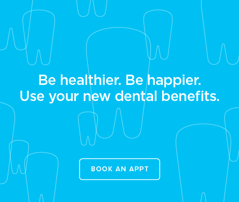 Be Heathier, Be Happier. Use your new dental benefits. - Dentists of Mesa